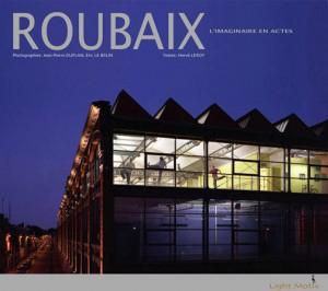 Roubaix, l'imaginaire en actes, éditions Light Motiv